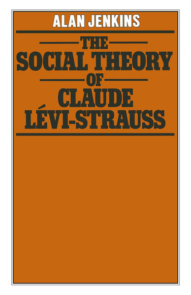 The Social Theory of Claude Lévi-Strauss - Coverbild