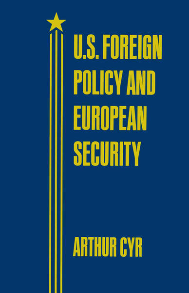 U.S. Foreign Policy and European Security - Coverbild