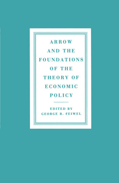 Arrow and the Foundations of the Theory of Economic Policy - Coverbild