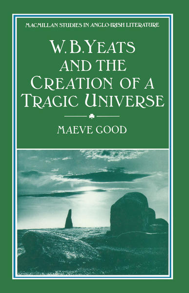 W. B. Yeats and the Creation of a Tragic Universe - Coverbild