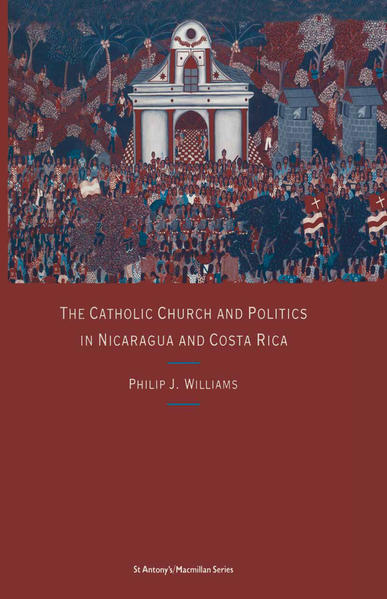 The Catholic Church and Politics in Nicaragua and Costa Rica - Coverbild