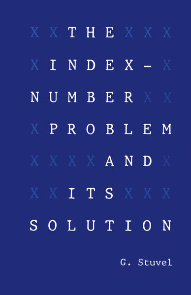 The Index-Number Problem and Its Solution - Coverbild