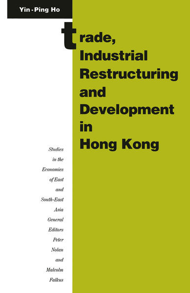 Trade, Industrial Restructuring and Development in Hong Kong - Coverbild