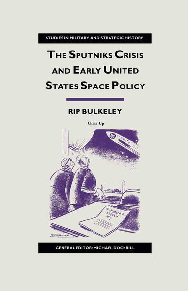 The Sputniks Crisis and Early United States Space Policy - Coverbild