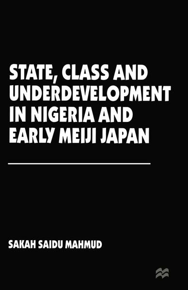 State, Class and Underdevelopment in Nigeria and Early Meiji Japan - Coverbild