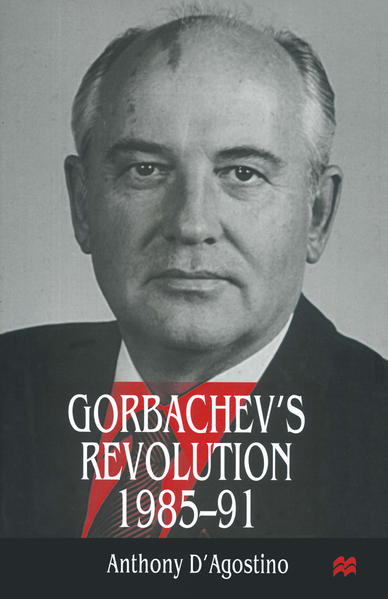 Gorbachev's Revolution, 1985–1991 - Coverbild