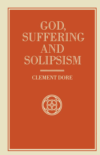 God, Suffering and Solipsism - Coverbild
