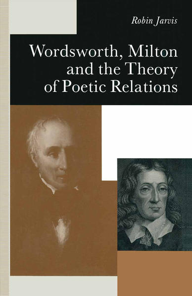 Wordsworth, Milton and the Theory of Poetic Relations - Coverbild