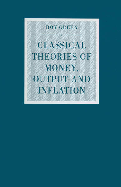 Classical Theories of Money, Output and Inflation - Coverbild