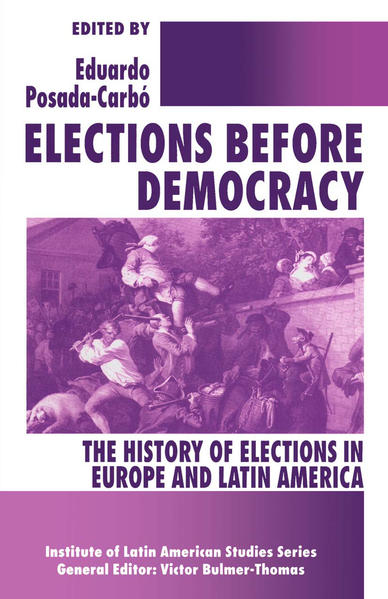 Elections before Democracy: The History of Elections in Europe and Latin America - Coverbild