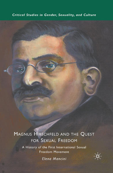 Magnus Hirschfeld and the Quest for Sexual Freedom - Coverbild