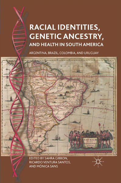 Racial Identities, Genetic Ancestry, and Health in South America - Coverbild