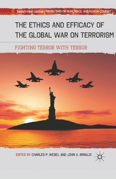 The Ethics and Efficacy of the Global War on Terrorism - Coverbild