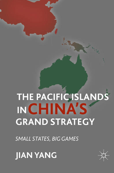 The Pacific Islands in China's Grand Strategy - Coverbild