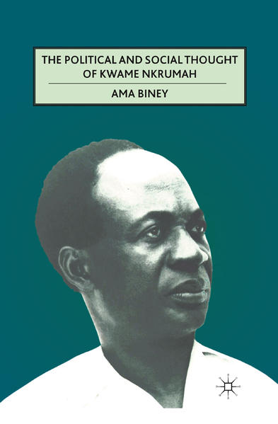 The Political and Social Thought of Kwame Nkrumah - Coverbild