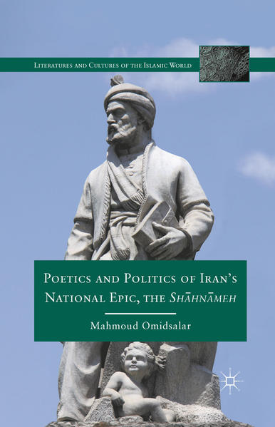 Poetics and Politics of Iran's National Epic, the Sh?hn?meh - Coverbild