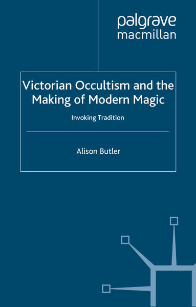 Victorian Occultism and the Making of Modern Magic - Coverbild