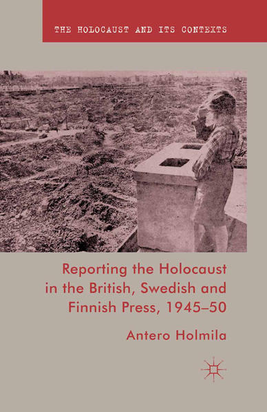 Reporting the Holocaust in the British, Swedish and Finnish Press, 1945-50 - Coverbild
