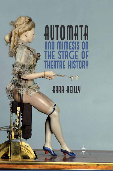 Automata and Mimesis on the Stage of Theatre History - Coverbild