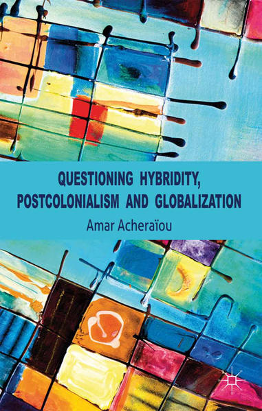 Questioning Hybridity, Postcolonialism and Globalization - Coverbild