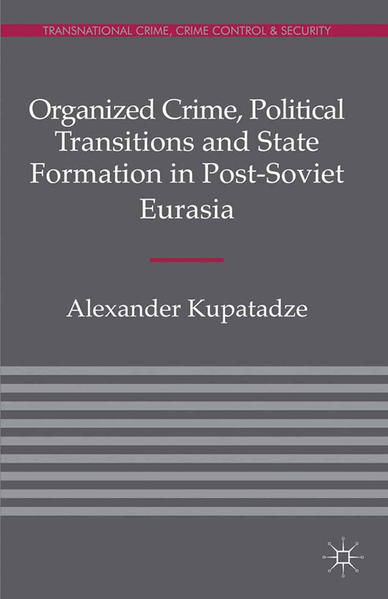 Organized Crime, Political Transitions and State Formation in Post-Soviet Eurasia - Coverbild