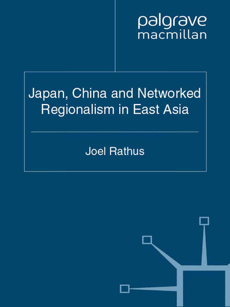 Japan, China and Networked Regionalism in East Asia - Coverbild