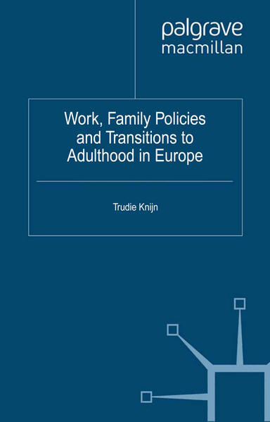 Work, Family Policies and Transitions to Adulthood in Europe - Coverbild