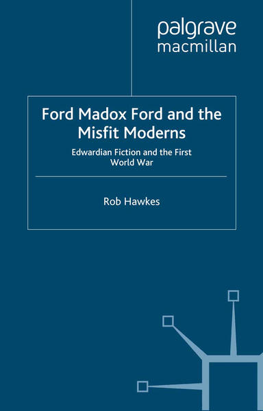 Ford Madox Ford and the Misfit Moderns - Coverbild