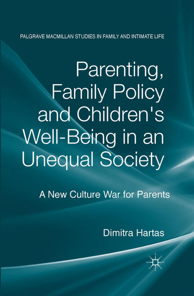 Parenting, Family Policy and Children's Well-Being in an Unequal Society - Coverbild