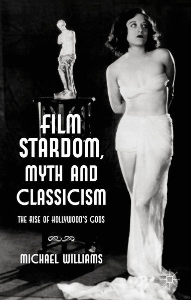 Film Stardom, Myth and Classicism - Coverbild