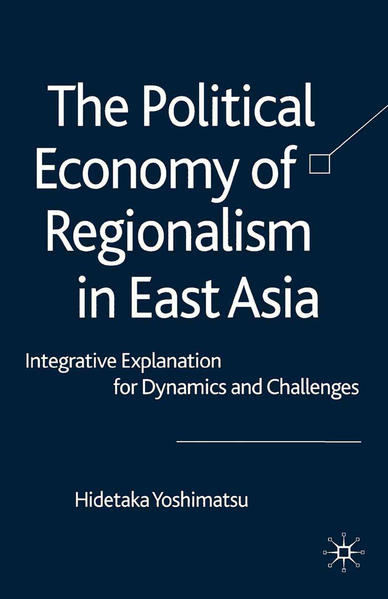 The Political Economy of Regionalism in East Asia - Coverbild