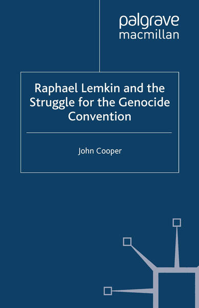 Raphael Lemkin and the Struggle for the Genocide Convention - Coverbild
