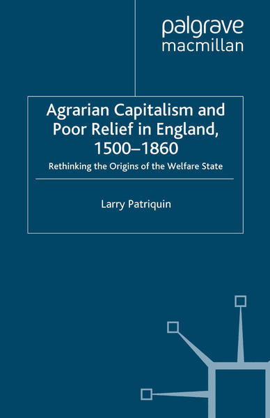 Agrarian Capitalism and Poor Relief in England, 1500-1860 - Coverbild