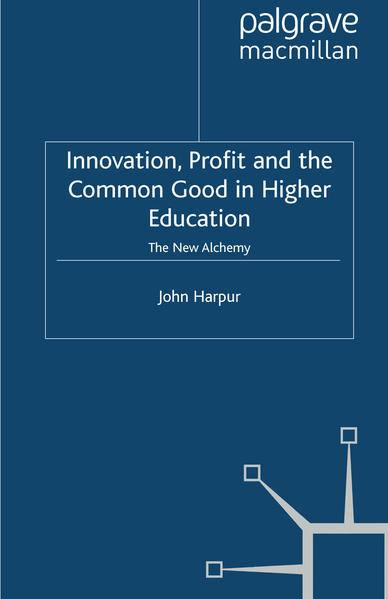 Innovation, Profit and the Common Good in Higher Education - Coverbild