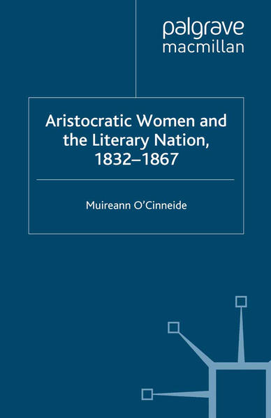 Aristocratic Women and the Literary Nation, 1832-1867 - Coverbild