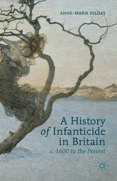 A History of Infanticide in Britain, c. 1600 to the Present - Coverbild