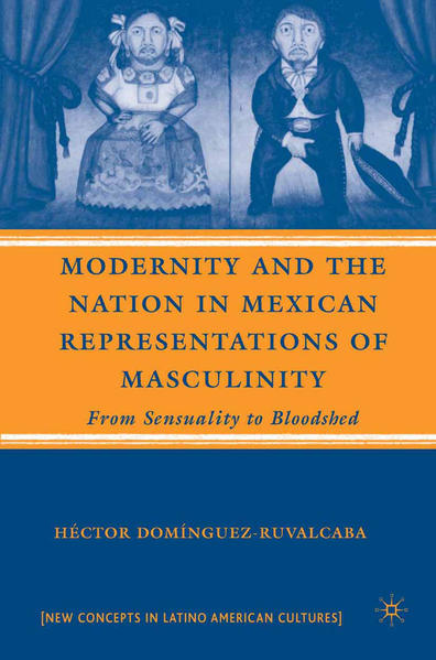 Modernity and the Nation in Mexican Representations of Masculinity - Coverbild