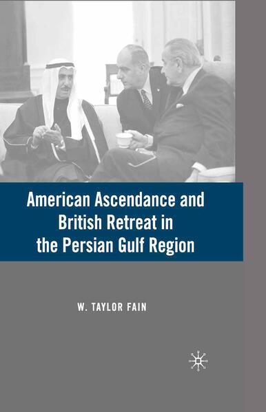 American Ascendance and British Retreat in the Persian Gulf Region - Coverbild