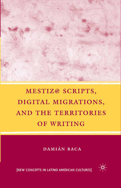 Mestiz@ Scripts, Digital Migrations, and the Territories of Writing - Coverbild