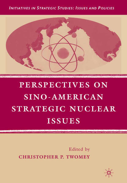 Perspectives on Sino-American Strategic Nuclear Issues - Coverbild