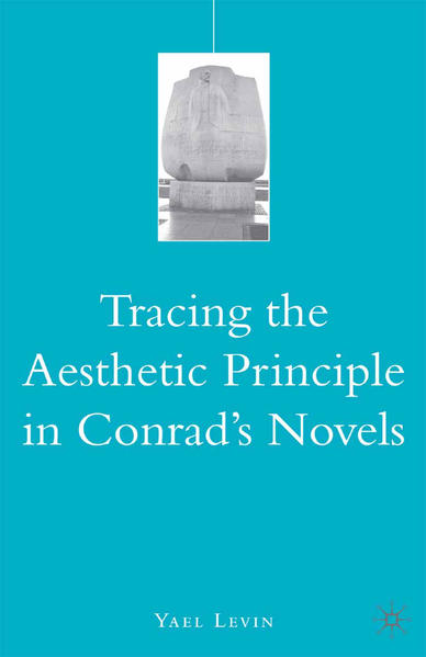 Tracing the Aesthetic Principle in Conrad's Novels - Coverbild