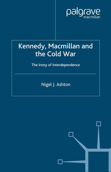 Kennedy, Macmillan and the Cold War - Coverbild