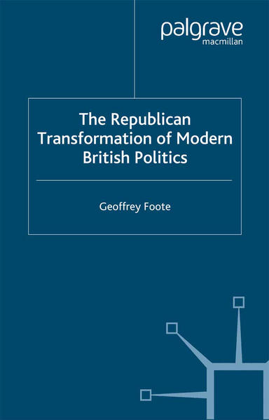 The Republican Transformation of Modern British Politics - Coverbild