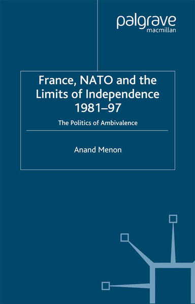 France, NATO and the Limits of Independence 1981-97 - Coverbild