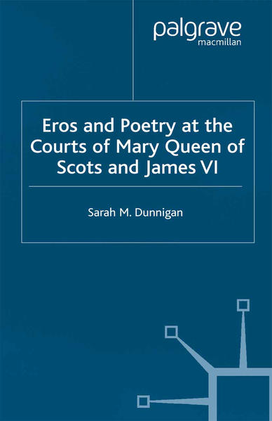 Eros and Poetry at the Courts of Mary Queen of Scots and James VI - Coverbild