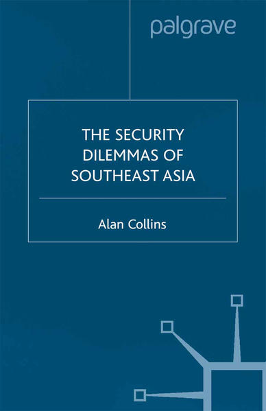 The Security Dilemmas of Southeast Asia - Coverbild