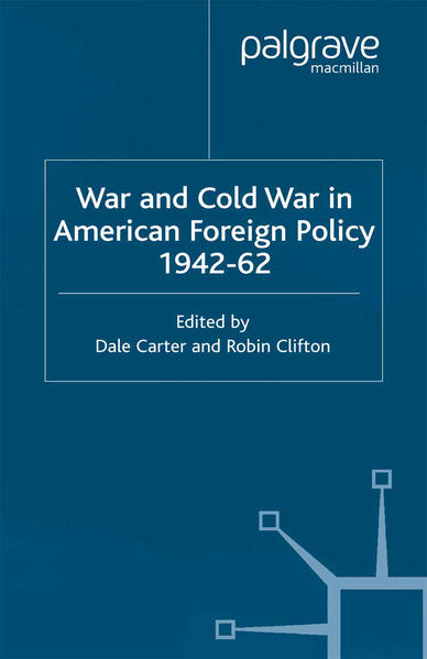 War and Cold War in American Foreign Policy, 1942-62 - Coverbild