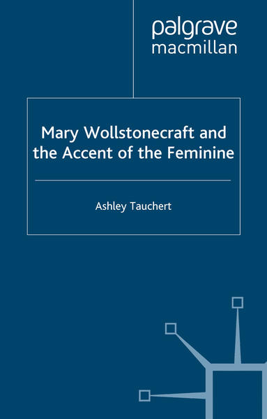 Mary Wollstonecraft and the Accent of the Feminine - Coverbild