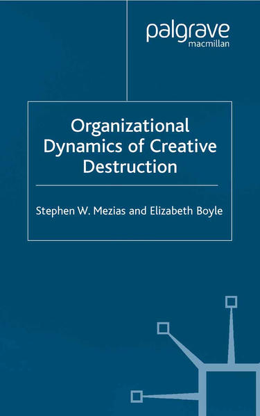 The Organizational Dynamics of Creative Destruction - Coverbild