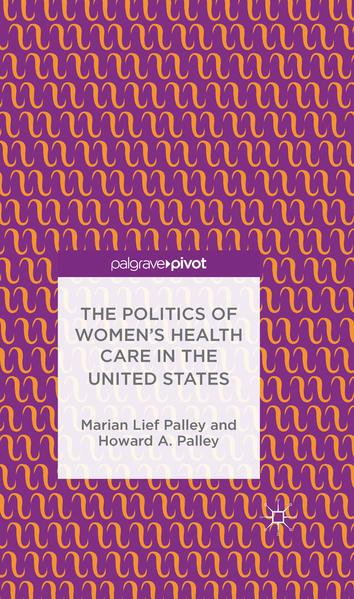The Politics of Women's Health Care in the United States - Coverbild